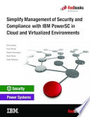 Simplify Management of IT Security and Compliance with IBM PowerSC in Cloud and Virtualized Environments