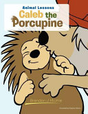Caleb the Porcupine