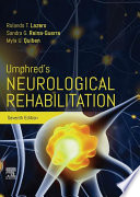 """Umphred's Neurological Rehabilitation E-Book"" by Rolando T. Lazaro, Sandra G. Reina-Guerra, Myla Quiben"