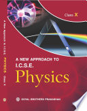A New Approach to I C S E  Physics for Class X