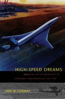High-Speed Dreams: NASA and the Technopolitics of Supersonic ...