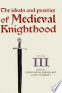 The Ideals and Practice of Medieval Knighthood III