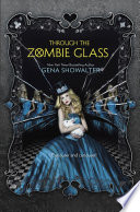 Through The Zombie Glass The White Rabbit Chronicles Book 2