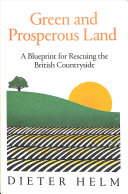 Green and Prosperous Land by Dieter Helm