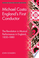 Michael Costa: England's First Conductor