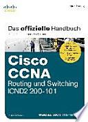 Cisco CCNA Routing und Switching ICND2 200-101  : Das offizielle Handbuch zur erfolgreichen Zertifizierung