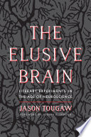 Elusive Brain