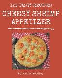 123 Tasty Cheesy Shrimp Appetizer Recipes