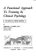 A Functional Approach to Training in Clinical Psychology Via Study of a Mental Hospital