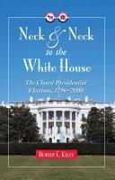 Neck and Neck to the White House [Pdf/ePub] eBook