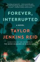 """Forever, Interrupted: A Novel"" by Taylor Jenkins Reid"