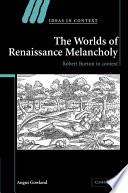 The Worlds of Renaissance Melancholy