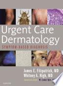 Urgent Care Dermatology Symptom Based Diagnosis E Book Book PDF