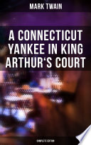 A Connecticut Yankee in King Arthur's Court (Complete Edition) Read Online