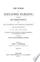 The Works of Alexander Hamilton  Correspondence  contin   1795 1804  1777  1791  Letters of H G  1789  Address to public creditors  1790  Vindication of funding system  1791