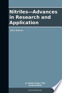 Nitriles—Advances in Research and Application: 2013 Edition