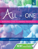 """All-in-One Nursing Care Planning Resource E-Book: Medical-Surgical, Pediatric, Maternity, and Psychiatric-Mental Health"" by Pamela L. Swearingen, Jacqueline Wright"