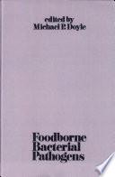"""""""Foodborne Bacterial Pathogens"""" by Michael Doyle"""