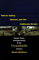 Silicon Valley, Women, and the California Dream: Gender, ...