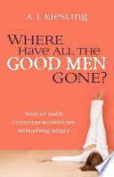 Where Have All the Good Men Gone?