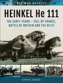 Heinkel He 111: The Early Years