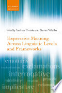 Expressive Meaning Across Linguistic Levels and Frameworks