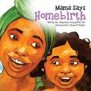 Mama Says Homebirth
