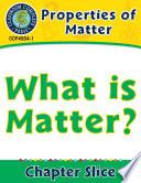 Properties of Matter  What Is Matter  Gr  5 8