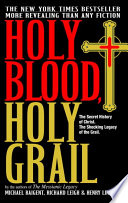Holy Blood, Holy Grail: The Secret History Of Christ. The ...