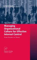 Pdf Managing Organizational Culture for Effective Internal Control