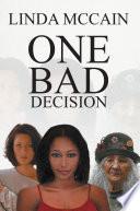One Bad Decision