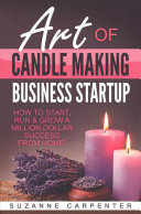 Art of Candle Making Business Startup