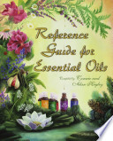"""Reference Guide for Essential Oils"" by Connie Higley, Alan Higley"