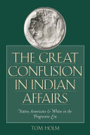 The Great Confusion in Indian Affairs
