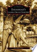 Savannah s Laurel Grove Cemetery