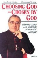 Choosing God, Chosen by God