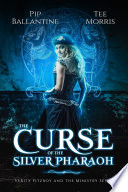 The Curse of the Silver Pharaoh  Verity Fitzroy and the Ministry Seven  Book 1