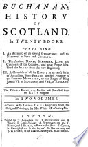 Buchanan's History of Scotland. In Twenty Books. ... The Third Edition, Revised and Corrected from the Latin Original. In Two Volumes. Adorned with Curious Cuts Engraven from the Original Paintings, by Mr. White, Mr. Vertue, &c