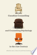 Canadian Counselling And Counselling Psychology In The 21st Century Book