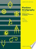 Plankton Stratigraphy: Volume 2, Radiolaria, Diatoms, Silicoflagellates, Dinoflagellates and Ichthyoliths