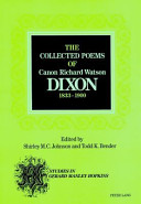 The Collected Poems of Canon Richard Watson Dixon, 1833-1900