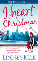I Heart Christmas  Part Two  Chapters 6   12   I Heart Series  Book 6