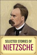 Selected Short Stories of Nietzsche