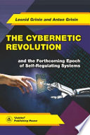 The Cybernetic Revolution And The Forthcoming Epoch Of Self Regulating Systems