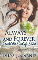 Always and Forever Until the End of Time