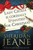 Lady Cecilia Is Cordially Disinvited for Christmas: A Secrets and Seduction Novella