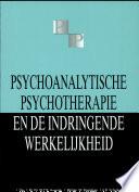 Psychoanalytische Psychotherapie En De Indringende Werkelijkheid