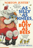 As Silly As Knees  As Busy As Bees