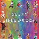 See My True Colors Book PDF