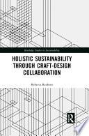 Holistic Sustainability Through Craft Design Collaboration Book